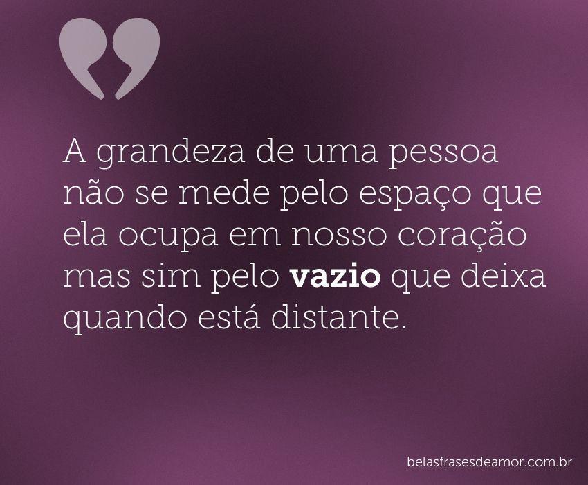 """Quando O Amor Enche O Coração Não Deixa: """"A Grandeza De Uma Pessoa Não Se Mede Pelo Espaço Que Ela"""