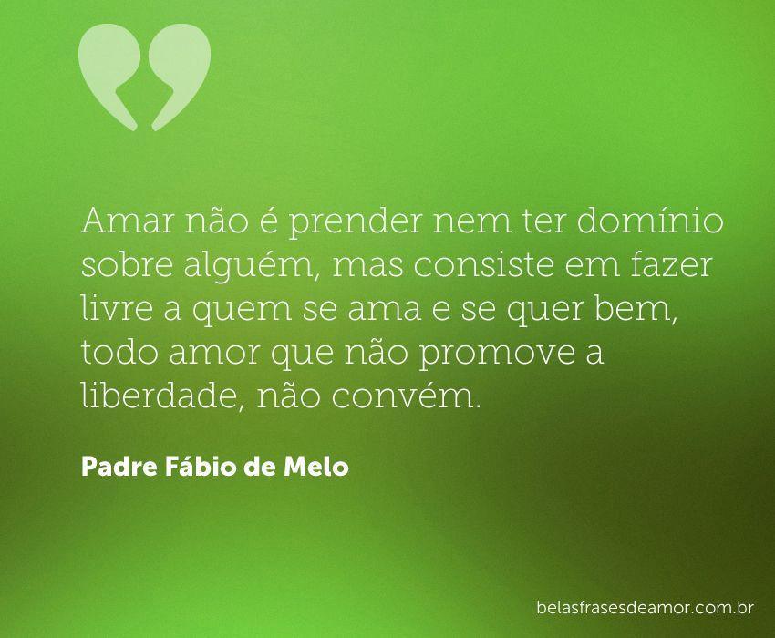 Frases De Padre Fábio De Melo