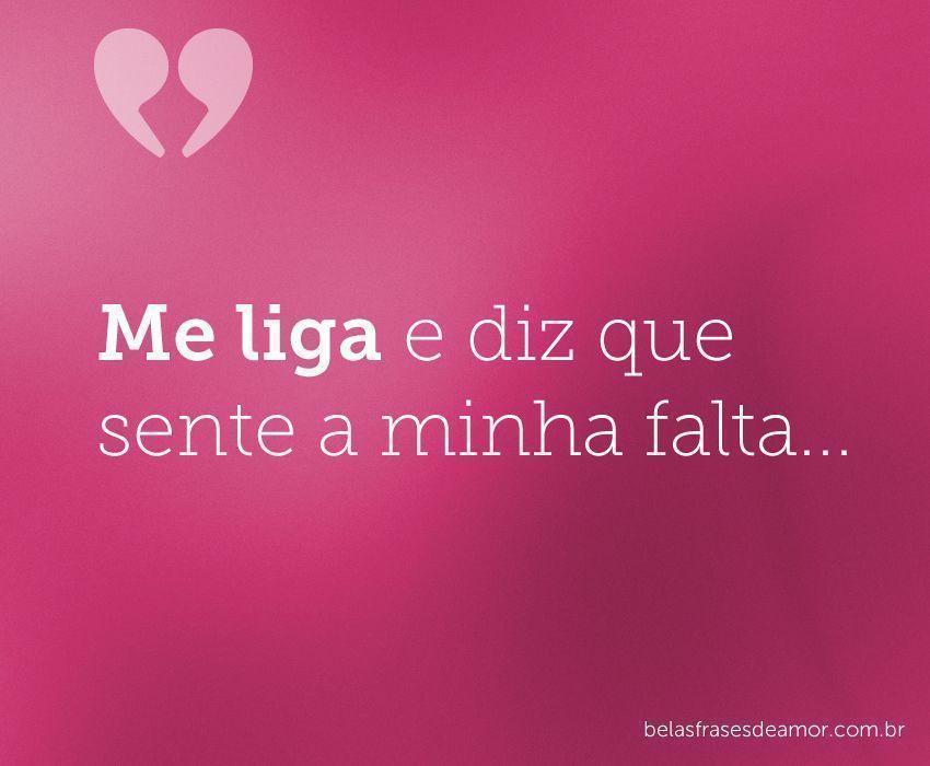 """Mensagens De Amor Não Correspondido: """"Me Liga E Diz Que Sente A Minha"""
