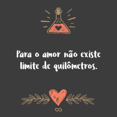 Para o amor não existe limite de quilômetros.
