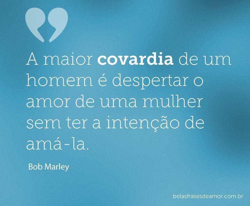 """O Amor Maior De Uma Família: """"A Maior Covardia De Um Homem é Despertar O Amor De Uma"""