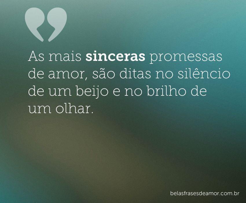 """""""As Mais Sinceras Promessas De Amor, São Ditas No Silêncio"""