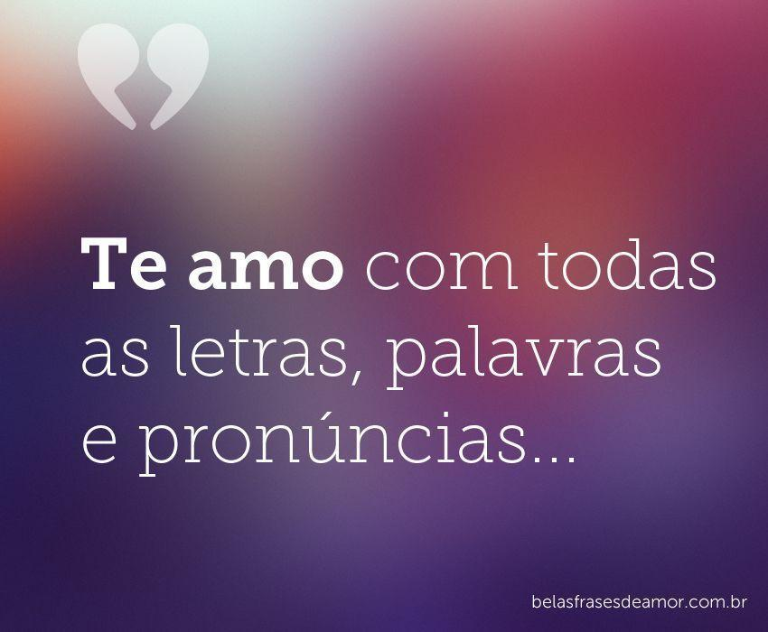 te-amo-com-todas-as-letras