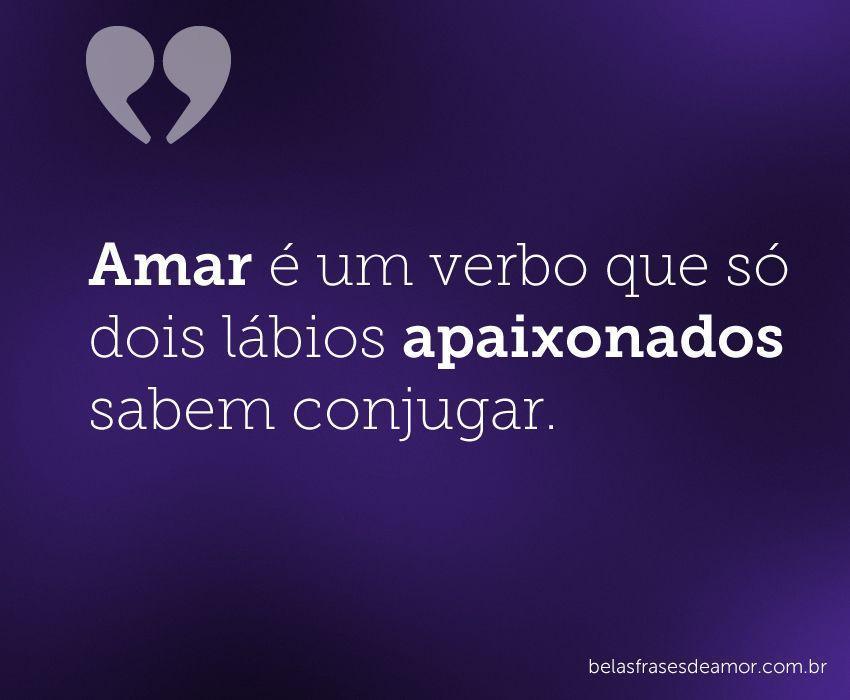 """Boa Noite Amor Tumblr: """"Amar é Um Verbo Que Só Dois Lábios Apaixonados Sabem"""