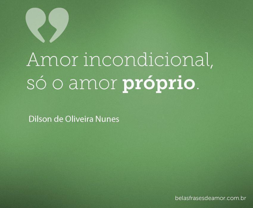 "Frases De Amor Incondicional 3 A: ""Amor Incondicional, Só O Amor"