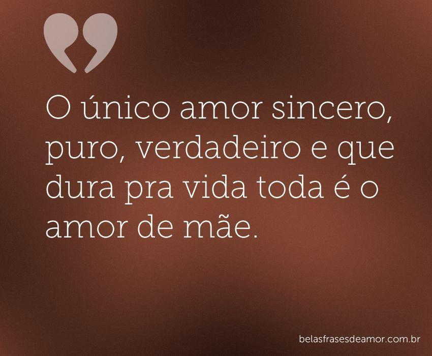 """""""O único Amor Sincero, Puro, Verdadeiro E Que Dura Pra"""