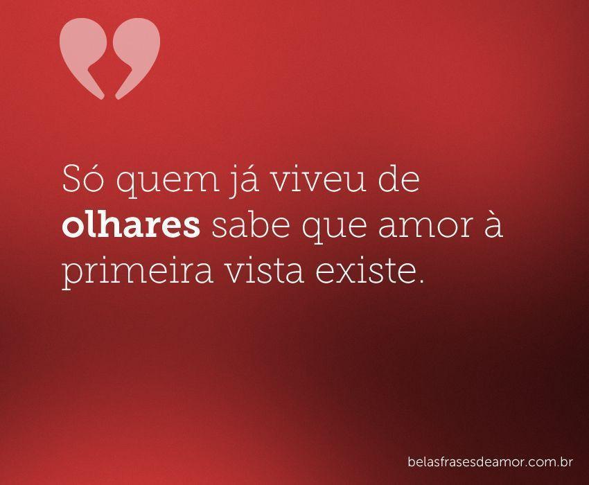 """Frases De Amor à Primeira Vista: """"Só Quem Já Viveu De Olhares Sabe Que Amor à Primeira Vista"""
