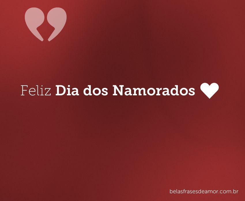 """Frases De Dia Dos Namorados: """"Feliz Dia Dos Namorados"""