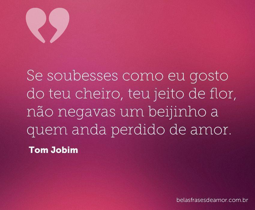 """Mensagens De Amor Não Correspondido: """"Se Soubesses Como Eu Gosto Do Teu Cheiro, Teu Jeito De"""