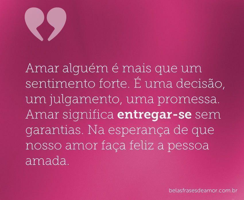 """Escolha As Mais Lindas Frases De Amor Para Whatsapp E: """"Amar Alguém é Mais Que Um Sentimento Forte. É Uma Decisão"""