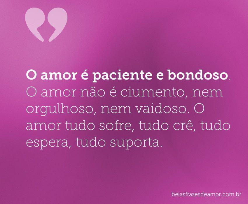"""""""O Amor é Paciente E Bondoso. O Amor Não é Ciumento, Nem"""