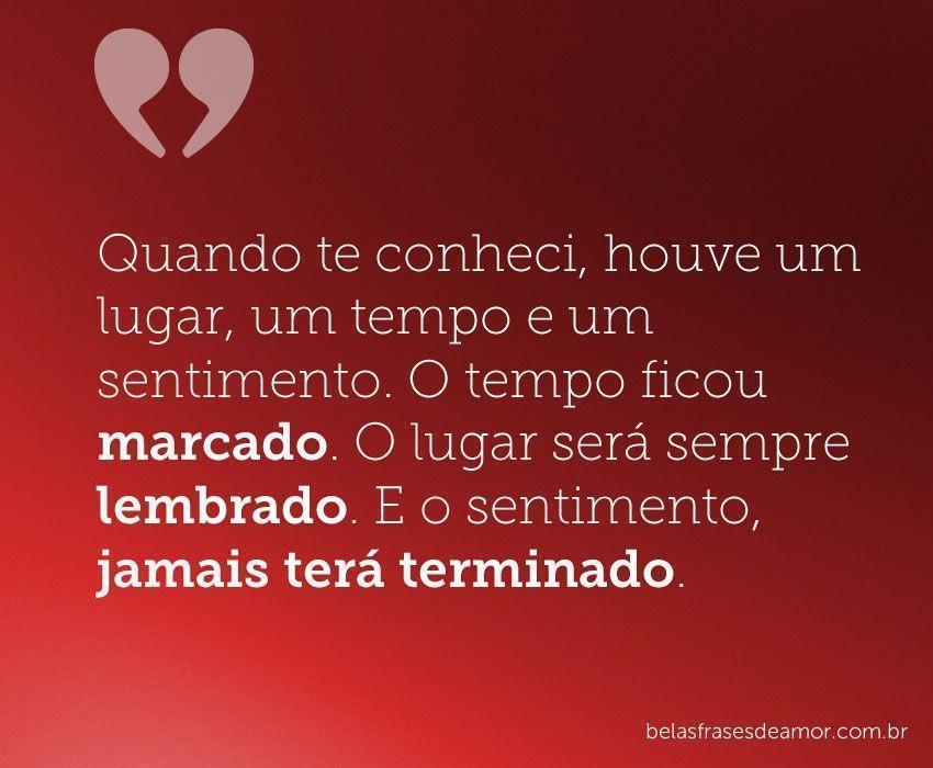Frases De Amor Frases De Amor Quando Te Conheci Houve Um Lugar