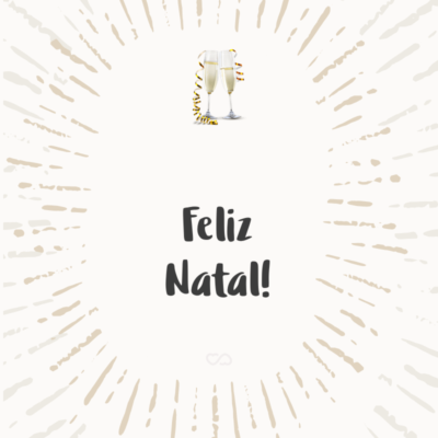 Frase de Amor - Feliz Natal!