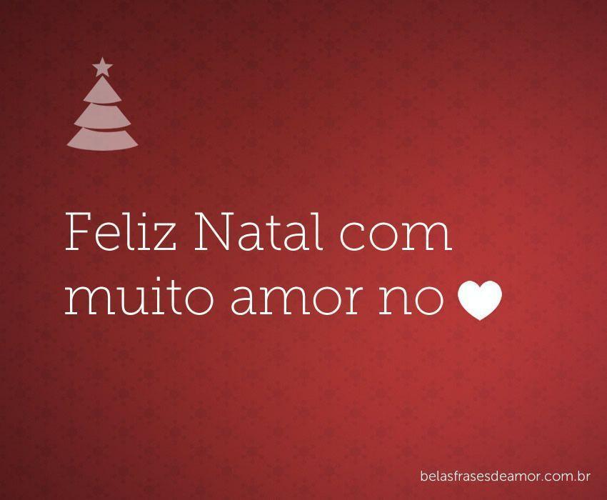 """""""Feliz Natal Com Muito Amor No Coração."""""""