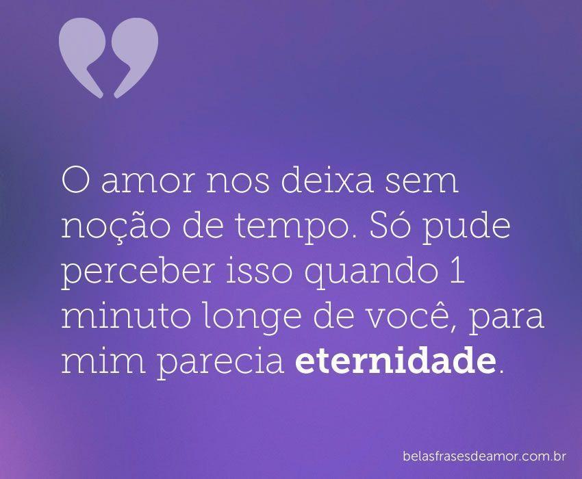 """Quando O Amor Enche O Coração Não Deixa: """"O Amor Nos Deixa Sem Noção De Tempo. Só Pude Perceber"""