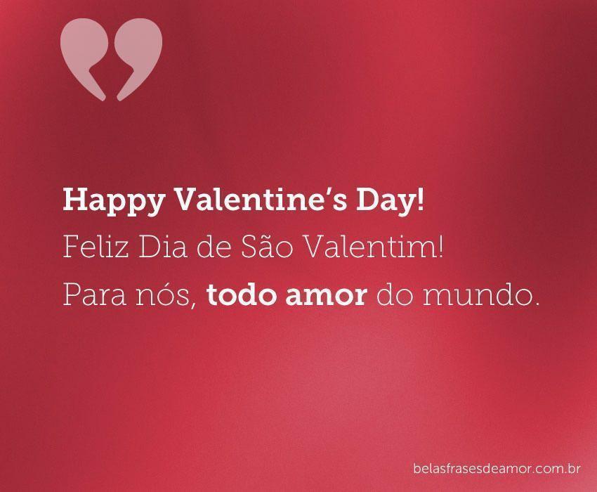 """Happy Valentine's Day! Feliz Dia De São Valentim! Para"