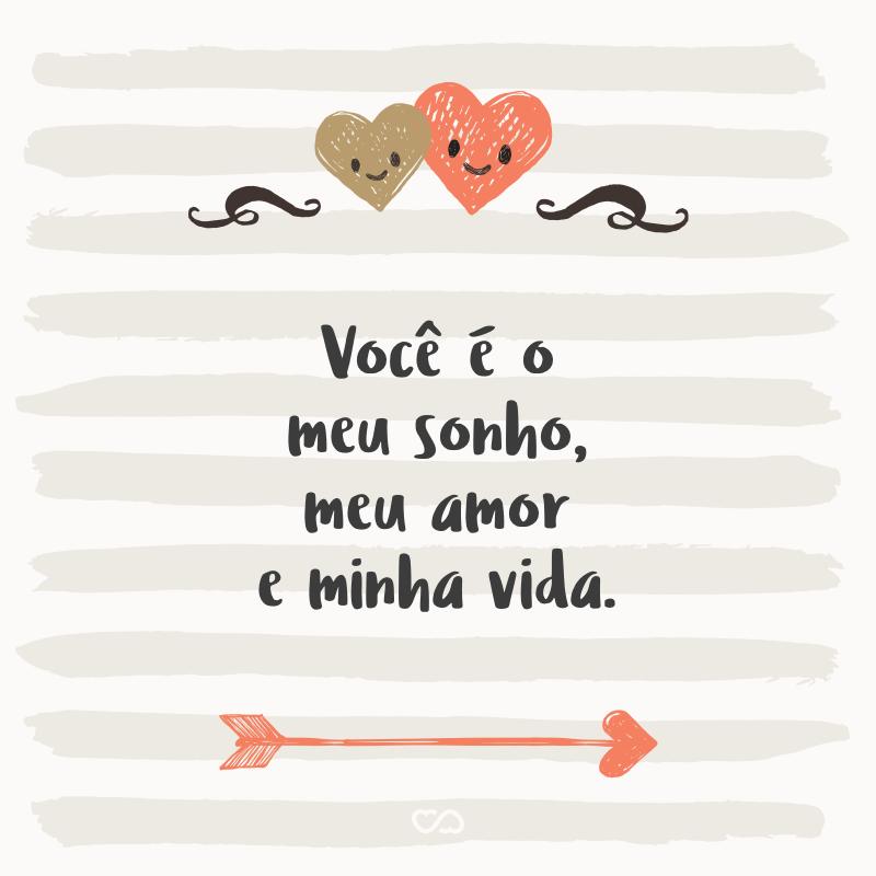 Você é O Meu Sonho Meu Amor E Minha Vida