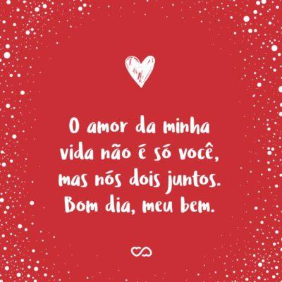 Frases De Bom Dia Com Amor Página 3 De 3