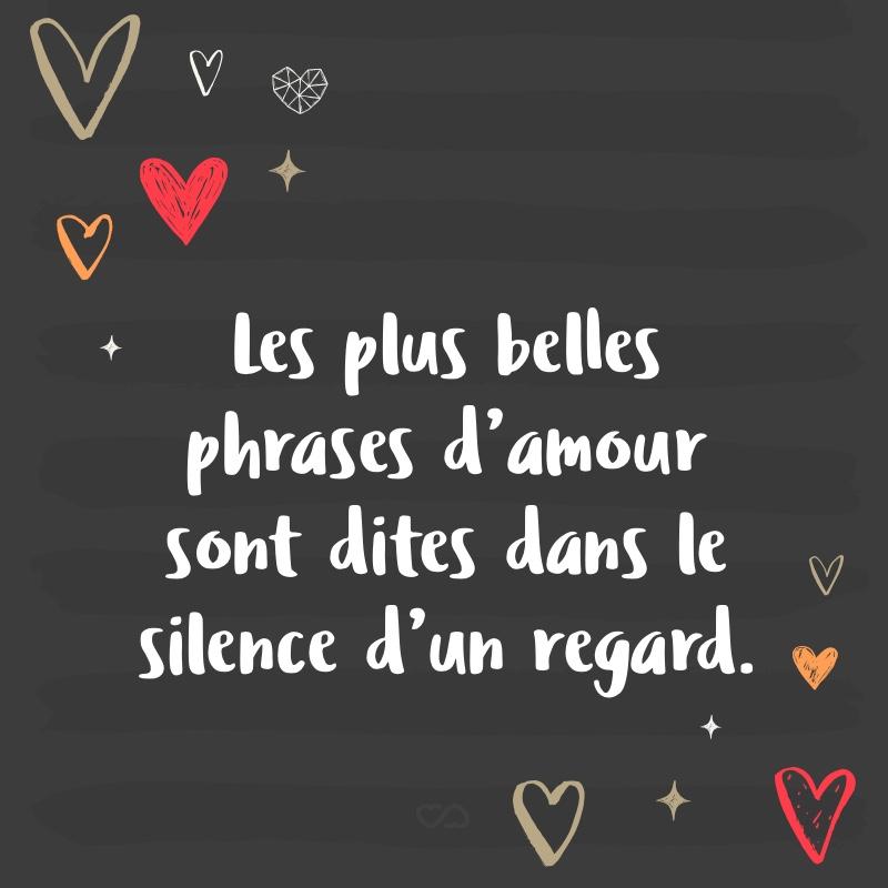 Les Plus Belles Phrases Damour Sont Dites Dans Le Silence Dun