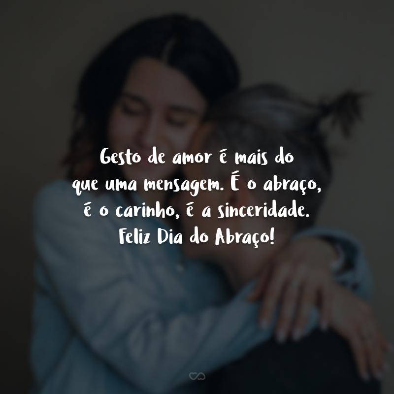 Gesto de amor é mais do que uma mensagem. É o abraço, é o carinho, é a sinceridade. Feliz Dia do Abraço!